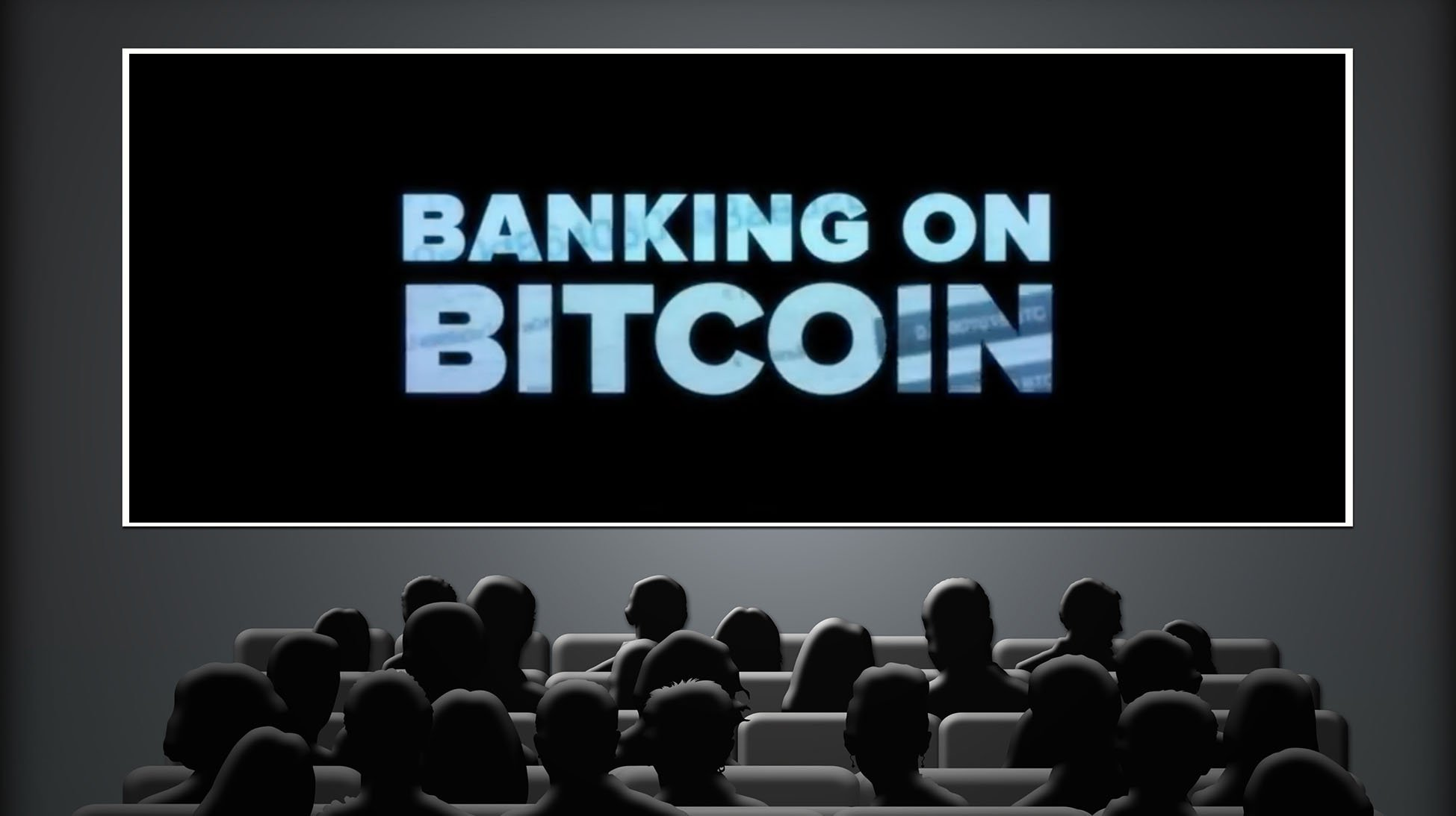 Banking on Bitcoin Available on Netflix: A Good Intro to Bitcoin in Need of a Sequel