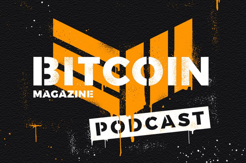 Bitcoin Magazine Podcast