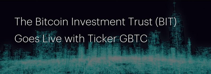 Bitcoin Investment Trust (BIT) Goes Live with Ticker GBTC — Bitcoin ...