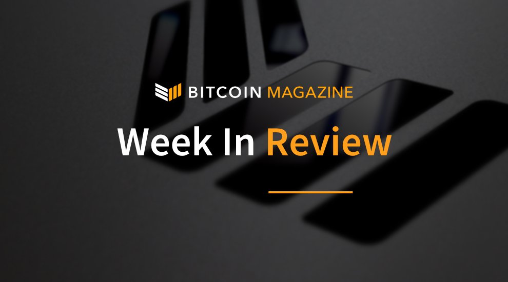 Bitcoin Magazine's Week in Review: Blockchain's Big Gathering