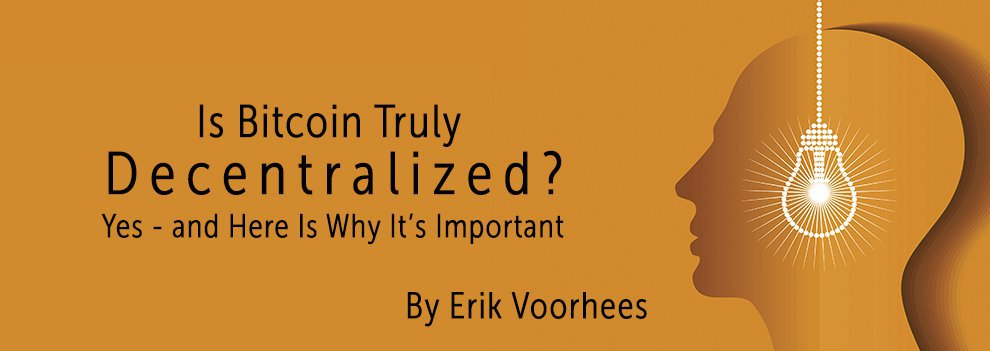 Is Bitcoin Truly Decentralized? Yes – and Here Is Why It's Important