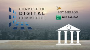 BNP Paribas and BNY Mellon Team Up with the Chamber of Digital Commerce