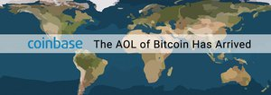 The AOL of Bitcoin Has Arrived: Coinbase Launches First True Global Bank