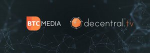 Decentral.tv partners with BTC Media to become exclusive video content provider