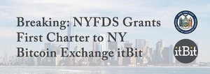 itBit Raises $25 Million, Granted Charter by NYDFS to Operate Nationwide with FDIC Insurance