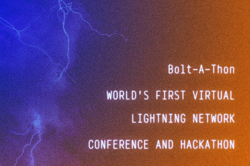 Bolt-A-Thon, a Virtual Lightning Network Event, Invites Borderless Progress