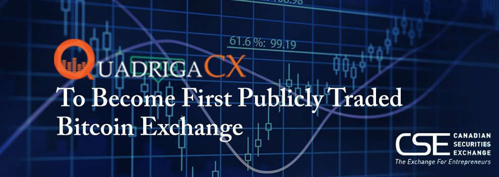 Breaking Canadian Exchange Quadrigacx To Become World S First Publicly Traded Bitcoin